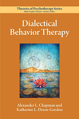 Dialectical Behavior Therapy (Theories of Psychotherapy Series®)