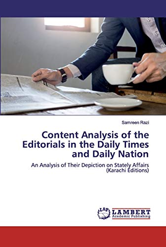 Content Analysis of the Editorials in the Daily Times and Daily Nation: An Analysis of Their Depiction on Stately Affairs (Karachi Editions)