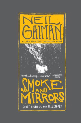 Smoke and Mirrors: Short Fictions and -