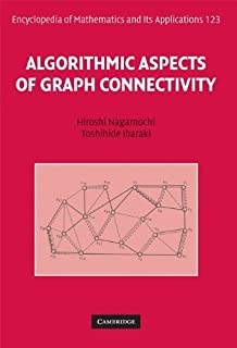 Algorithmic Aspects of Graph Connectivity (Encyclopedia of Mathematics and its Applications) by Hiroshi Nagamochi Toshihid...