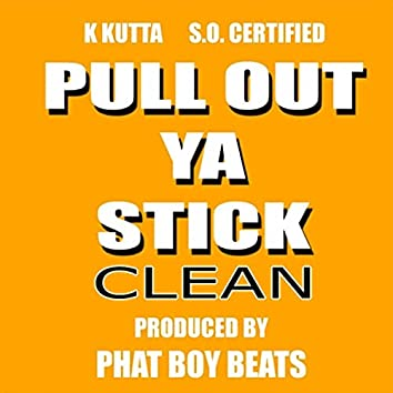 Pull out Ya Stick (Radio Edit) [feat. S.O. Certified]