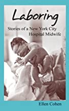 Laboring: Stories of a New York City Hospital Midwife