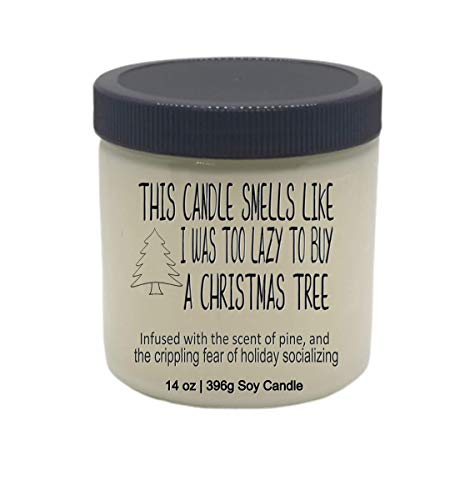 Funny VEGAN 14 oz glass jar soy candle: This Candle Smells Like I Was Too Lazy To Buy A Christmas Tree