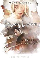 Trust me - Blindes Vertrauen