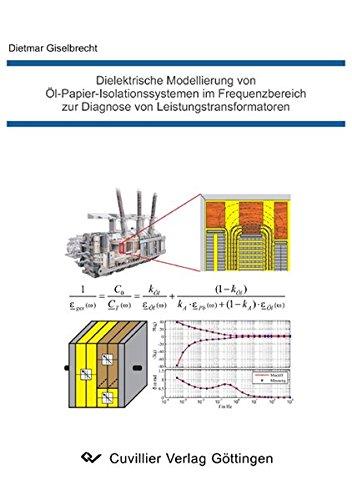Dielektrische Modellierung von Öl-Papier-Isolationssystemen im Frequenzbereich zur Diagnose von Leistungstransformatoren