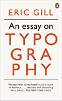 An Modern Classics an Essay on Typography (Penguin Modern Classics)
