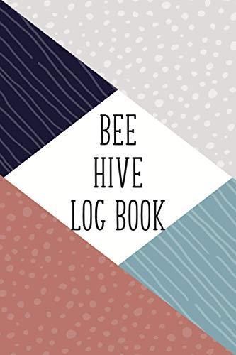 Bee Hive Log Book: Beekeeping Log Book and Bee Journal for Beekeepers - Beekeeping Supplie and...