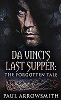 Da Vinci's Last Supper - The Forgotten Tale