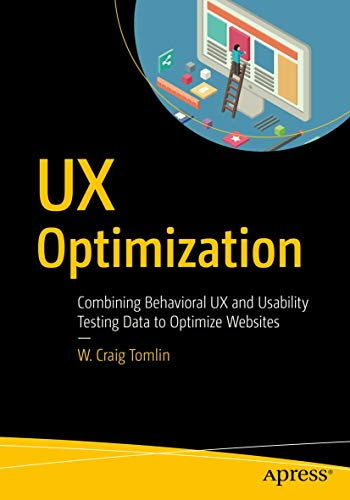 UX Optimization: Combining Behavioral UX and Usability Testing Data to Optimize Websites