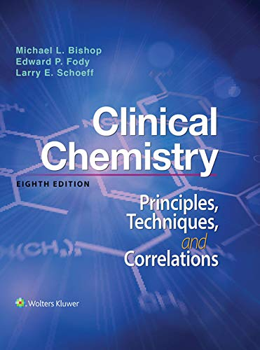 Compare Textbook Prices for Clinical Chemistry: Principles, Techniques, and Correlations: Principles, Techniques, and Correlations 8 Edition ISBN 9781284224795 by Bishop, Michael