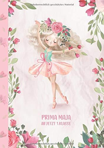 Prima Maja - ab jetzt 1.Klasse: Ballerina Ballet Schreiblernheft und Malbuch A4 110 Seiten, Geschenk für Mädchen zur Einschulung und zum Buchstaben schreiben lernen