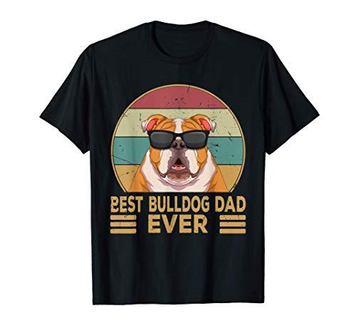 Best Bulldog Dad Ever Englische Bulldogge Papa Geschenkidee T-Shirt