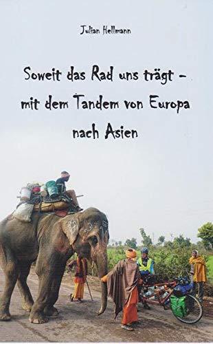 Soweit das Rad uns trägt - mit dem Tandem von Europa nach Asien