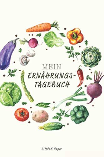 Mein Ernährungstagebuch zum Ausfüllen: das Diät & Fitness Tagebuch für ein besseres Wohlbefinden – Abnehm-Buch zum selber eintragen