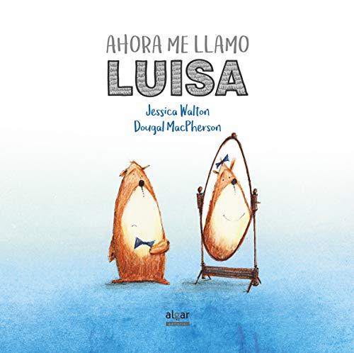 Ahora me llamo Luisa: 39 (Álbumes ilustrados)