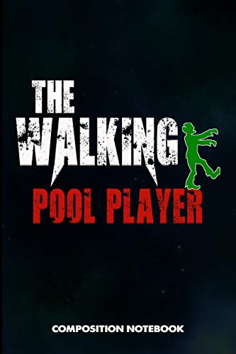The Walking Pool Player: Composition Notebook, Scary Zombie Birthday Journal Gift for Billiard, Snooker Lovers to write on