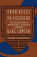 From Hegel to Nietzsche Revised edition by Karl Löwith (1991) Paperback