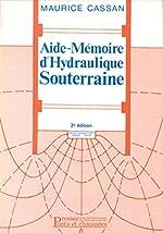 AIDE-MEMOIRE D'HYDRAULIQUE SOUTERRAINE. 2ème édition de Maurice Cassan