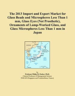 The 2013 Import and Export Market for Glass Beads and Microspheres Less Than 1 mm, Glass Eyes (Not Prosthetic), Ornaments of Lamp-Worked Glass, and Glass Microspheres Less Than 1 mm in Japan
