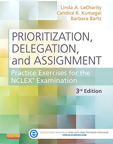 Image OfPrioritization, Delegation, And Assignment: Practice Exercises For The NCLEX Examination