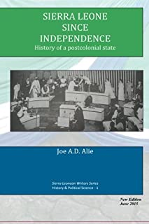Sierra Leone Since Independence: History of a Postcolonial State