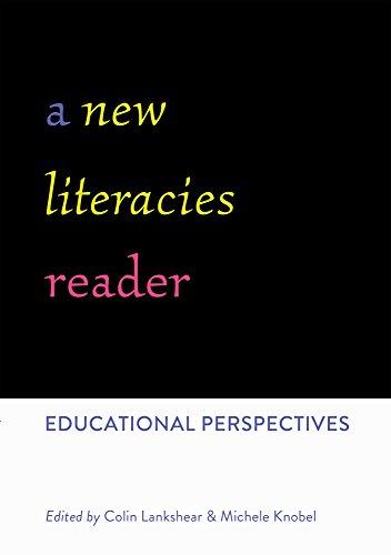 A New Literacies Reader: Educational Perspectives (New Literacies and Digital Epistemologies Book 66)