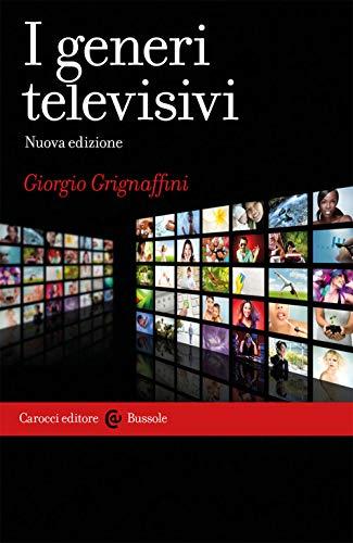I generi televisivi. Nuova ediz.