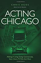 Acting In Chicago: Making A Living Doing Commercials Voice Over, TV/Film And More
