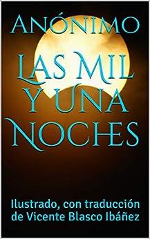 Las Mil y Una Noches: Ilustrado, con traducción de Vicente Blasco Ibáñez en losmasleidos.com