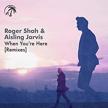 When You're Here (Remixes)