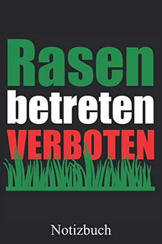 Rasen Betreten Verboten - Garten Gärtner Notizbuch: Hobbygärtner Rasen Notizheft, Schreibheft, Tagebuch (Taschenbuch ca. DIN A 5 Format Liniert) von JOHN ROMEO