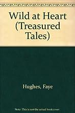 Wild at Heart (Treasured Tales, No 4)