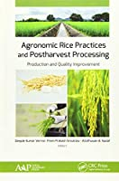 Agronomic Rice Practices and Postharvest Processing: Production and Quality Improvement