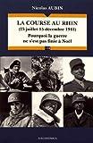 La Course au Rhin (25 juillet-15 decembre 1944) Pourquoi la guerre ne s'est pas finie à Noël