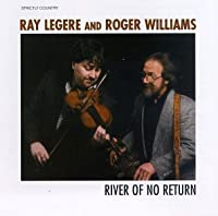 River of No Return by Ray Legere and Roger Williams (1997-09-23)