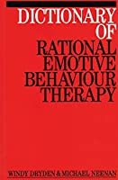 Dictionary of Rational Emotive Behavior Therapy (Exc Business And Economy (Whurr))
