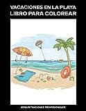 Vacaciones en la Playa Libro para Colorear: Fácil Libro para Colorear para Mayores y Adultos, 25...