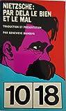 Par-dela le bien et le mal - Traduction et présentation de Geneviève Bianquis - Union Générale d'Editions , 1018
