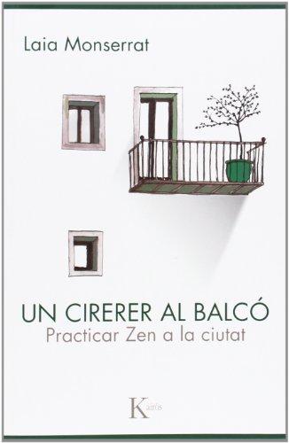 Un Cirerer Al Balco. Practicar Zen A La Ciutat (Sabiduría perenne)