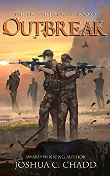 Outbreak (The Brother's Creed Book 1) by [Joshua C. Chadd]