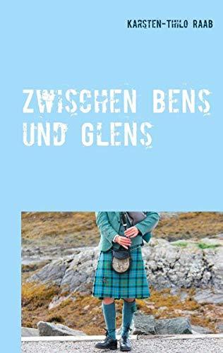 Zwischen Glens und Bens: Stippvisiten in Schottland