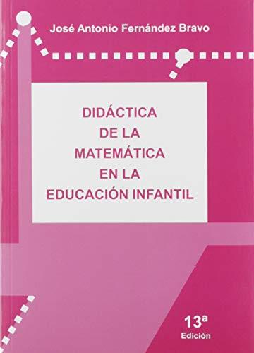 Didáctica De la matemática en La Educación Infantil (13ª Edición - 2019)