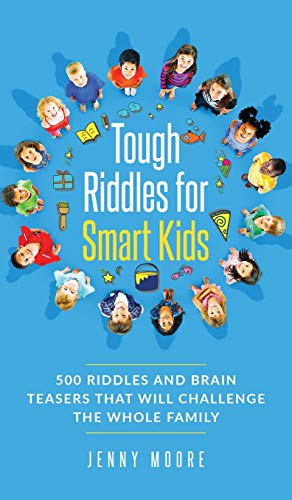Compare Textbook Prices for Tough Riddles for Smart Kids: 500 Riddles and Brain Teasers that Will Challenge the Whole Family  ISBN 9781952395208 by Moore, Jenny