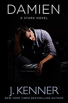 Damien: A Stark Novel (Stark Saga Book 6) by [J. Kenner]