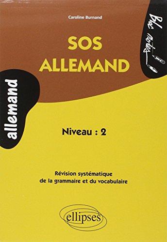 SOS Allemand Niveau 2 : Révision Systématique de la Grammaire et du Vocabulaire