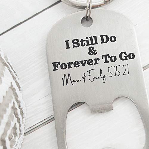 Personalized Anniversary Gift Idea for Husband I Still Do Bottle Opener Keychain Personalized Gift Husband On Anniversary Personalized Names STILL-DO-BOTTLE
