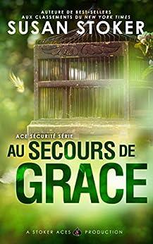 Au Secours de Grace (Ace Sécurité t. 1) par [Susan Stoker, Lorraine Cocquelin, Valentin Translation]