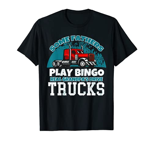 Truck Driver Dad Funny Gift Best Truckin' Papa Ever Grandpa T-Sh