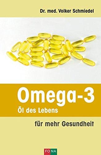 Omega-3 – Öl des Lebens: für mehr Gesundheit