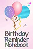 Birthday Reminder Notebook: Month by month diary for recording birthdays and anniversaries